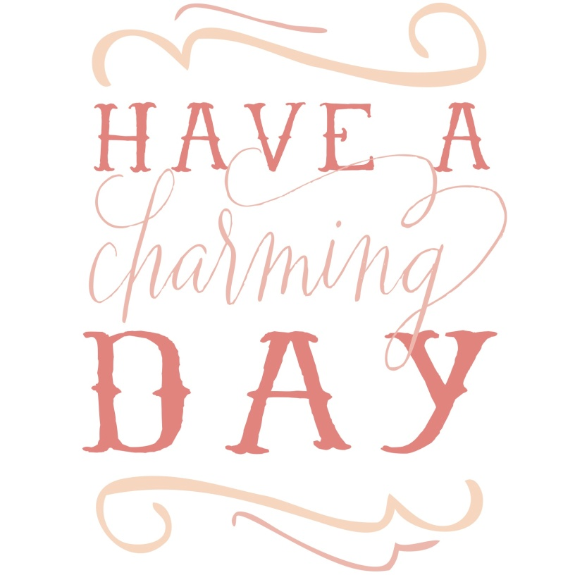 have a charming day